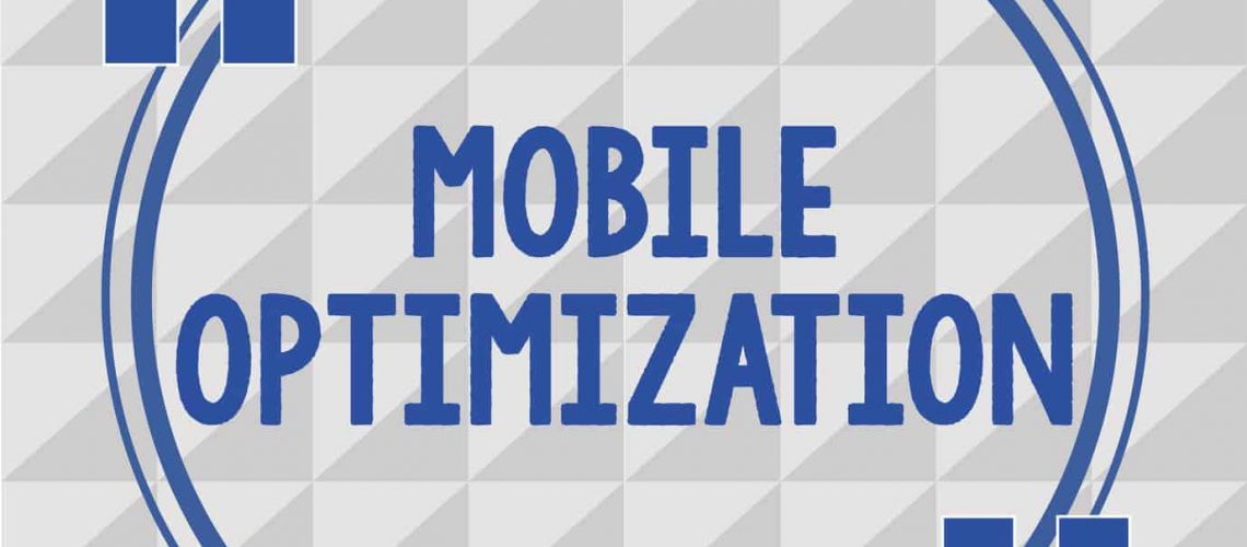 Text sign showing Mobile Optimization. Conceptual photo Site Content Reformatted for Handheld or Tablet Devices.