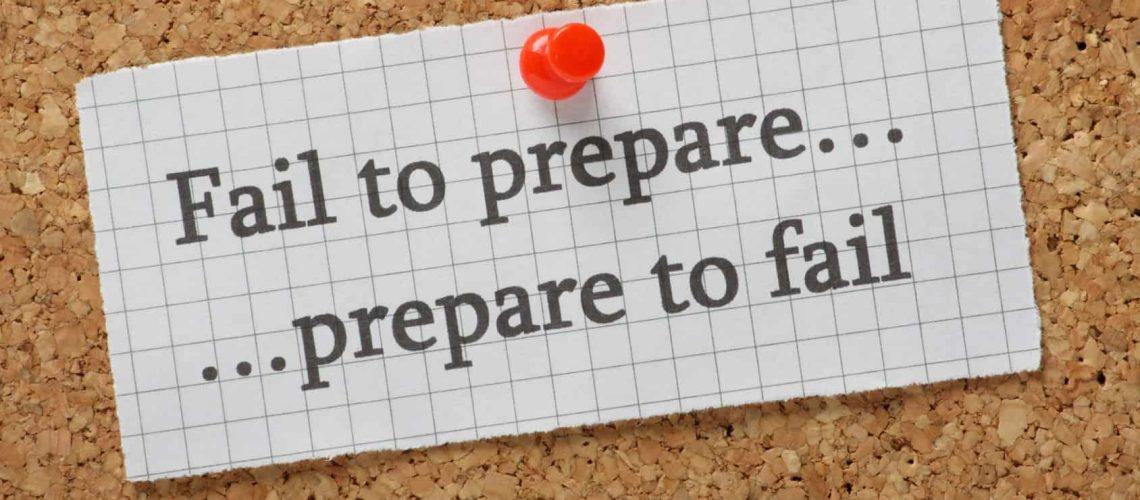 Fail to Prepare, Prepare to Fail reminder